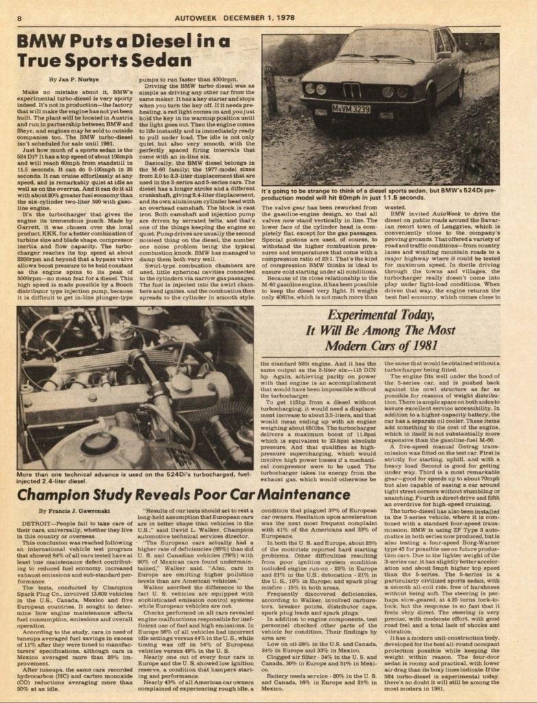 Перед тем как выпустить на рынок модель 524td баварцы испытывали предсерийный образец под обозначением 524Di, что освещалось в журнале Autoweek.